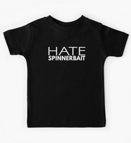 Hate Spinnerbait (White Text) Kids Clothes