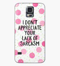 Lack of sarcasm Case/Skin for Samsung Galaxy