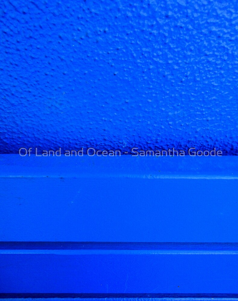 Feeling Blue by Of Land & Ocean - Samantha Goode