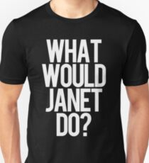 What Would Janet Do? T-Shirt
