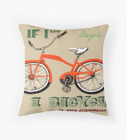 If I Can Bicycle, I Bicycle Throw Pillow
