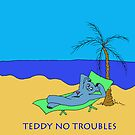 TEDDY NO TROUBLE by RoseLangford
