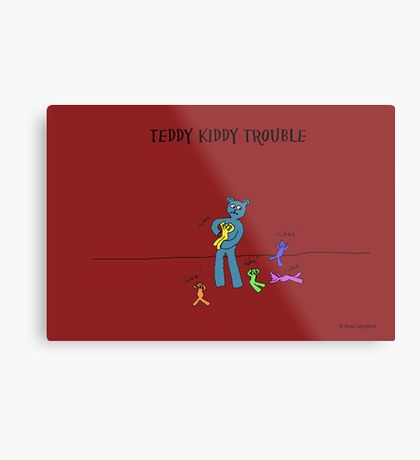 TEDDY KIDDY TROUBLE Metal Print