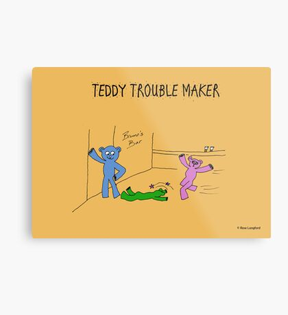 TEDDY TROUBLE MAKER Metal Print