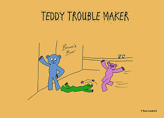 TEDDY TROUBLE MAKER by RoseLangford