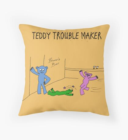 TEDDY TROUBLE MAKER Throw Pillow