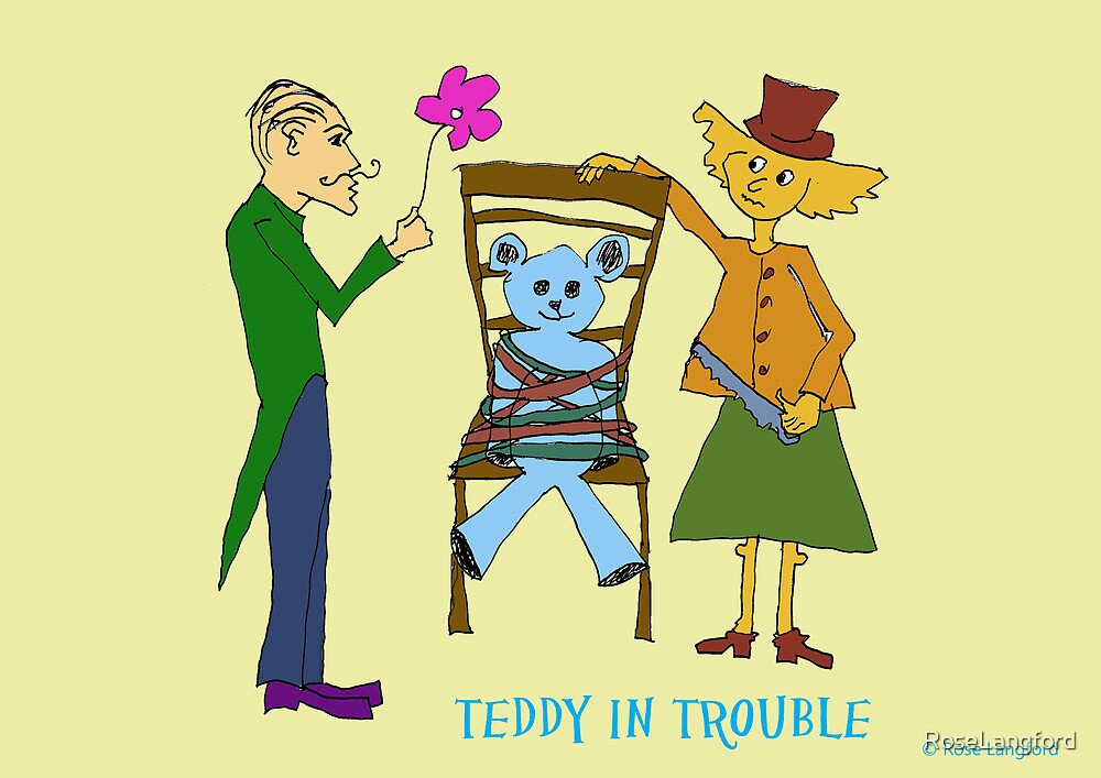 TEDDY IN TROUBLE by RoseLangford