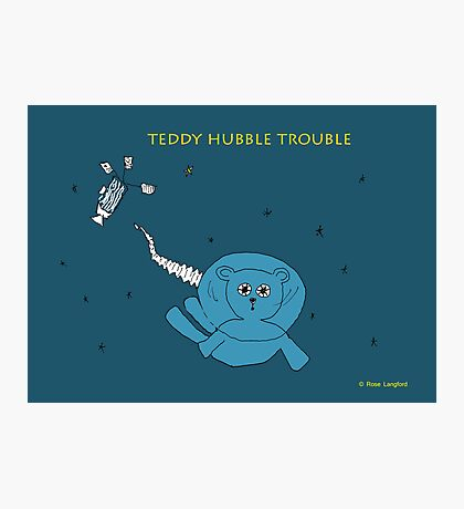 TEDDY HUBBLE TROUBLE Photographic Print