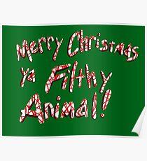 Merry Christmas ya Filthy Animal! Poster