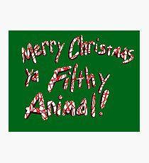 Merry Christmas ya Filthy Animal! Photographic Print