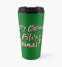 Merry Christmas ya Filthy Animal! Travel Mug