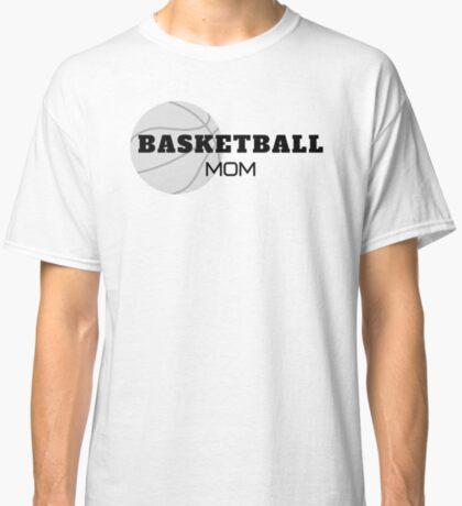 Basketball Mom, basketball, moms Classic T-Shirt