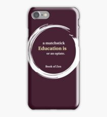 Inspirational Zen Education Quote iPhone Case/Skin