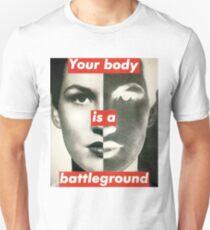Your Body is a Battleground Unisex T-Shirt