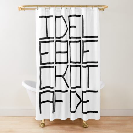IDEL... (BLACK TEXT) Shower Curtain