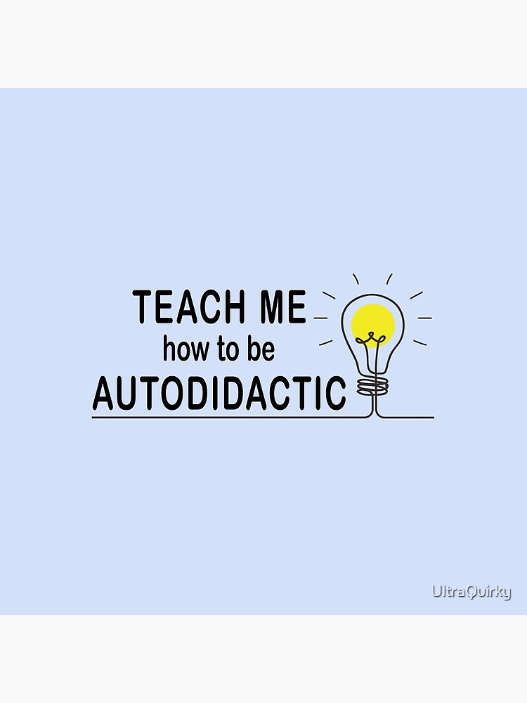 Autodidactic. by UltraQuirky