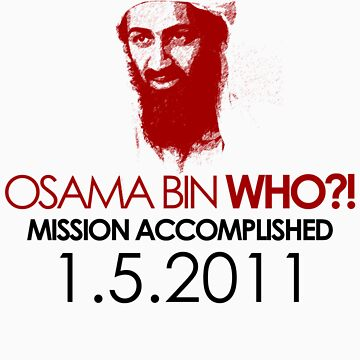 Osama bin WHO ?! by osamail