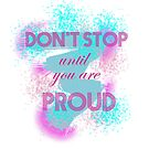 Don't Stop until you are proud by Fun Arts