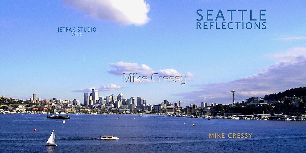 Seattle Reflections by Mike Cressy