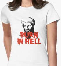 Osama Bin Laden Burn in Hell! Women's Fitted T-Shirt
