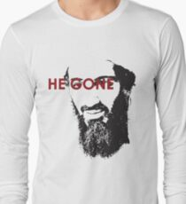 He Gone Long Sleeve T-Shirt