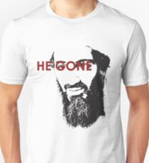 He Gone T-Shirt