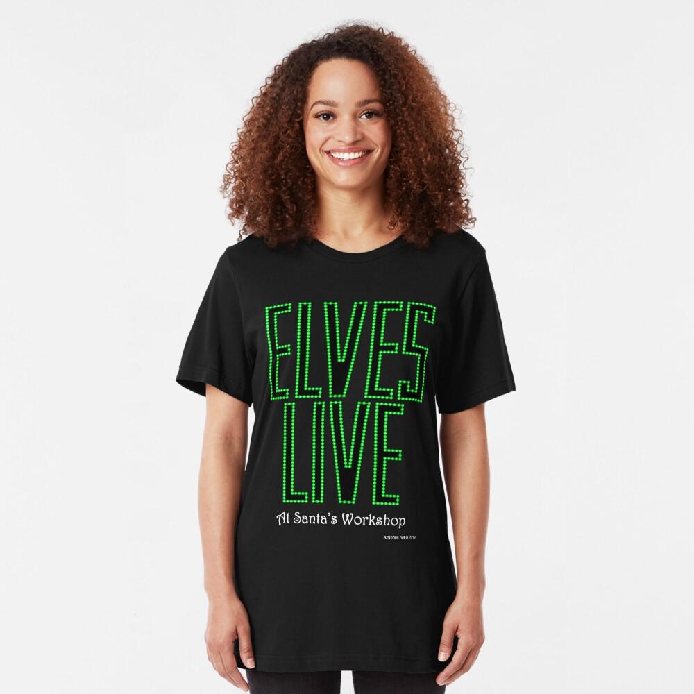 Elves Live at Santa's Workshop Slim Fit T-Shirt