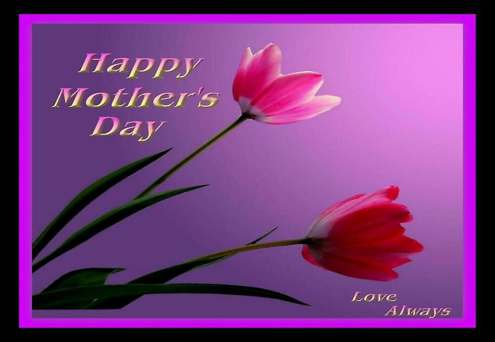 HAPPY MOTHERS DAY by RoseMarie747