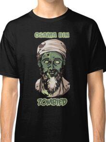 Osama Bin Zombied Classic T-Shirt