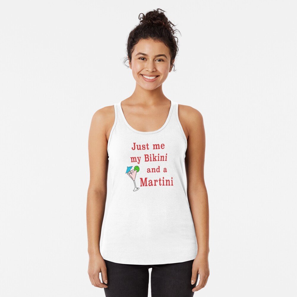 Bikinis and Martinis sexy alcohol drinking gift. Racerback Tank Top