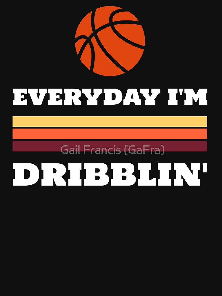 Everyday I'm Dribblin by TriniArtStudio