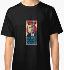 Hope it Hurt Osama Classic T-Shirt