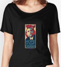 Hope it Hurt Osama Women's Relaxed Fit T-Shirt