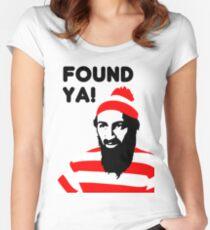 Osama Bin Laden dead t shirt 2- Found ya! Women's Fitted Scoop T-Shirt