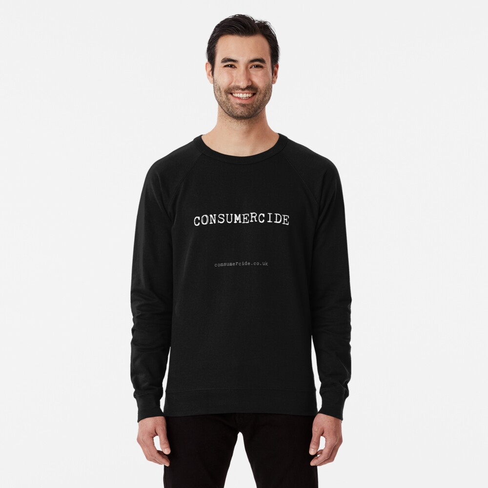 Consumercide Lightweight Sweatshirt