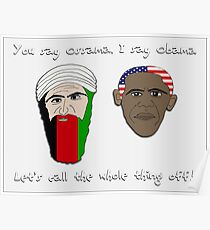 you say ossama, i say obama! Poster