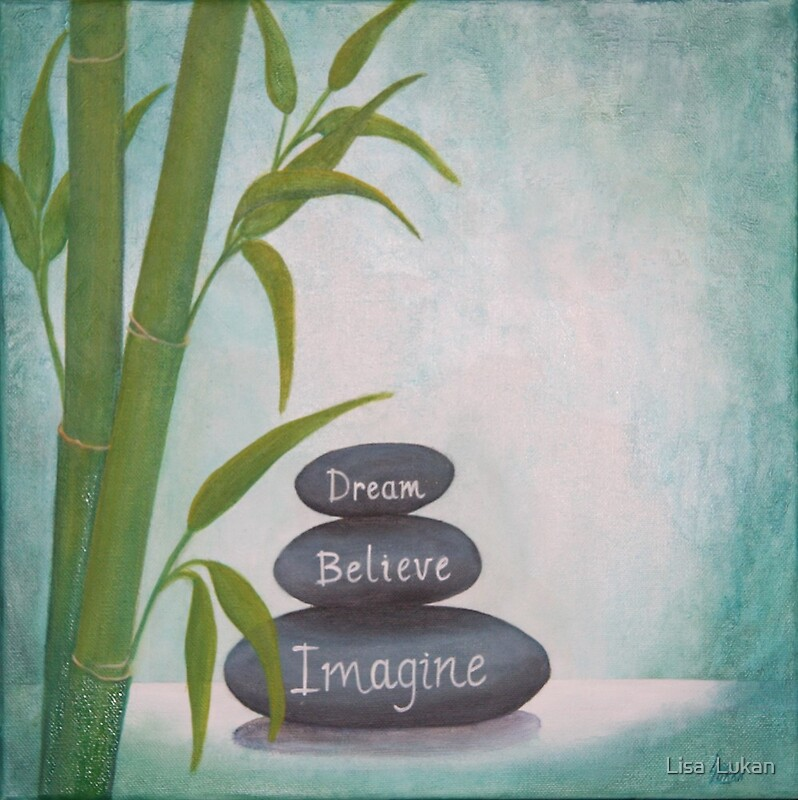Quot Dream Believe Imagine Quot By Lisa Lukan Redbubble