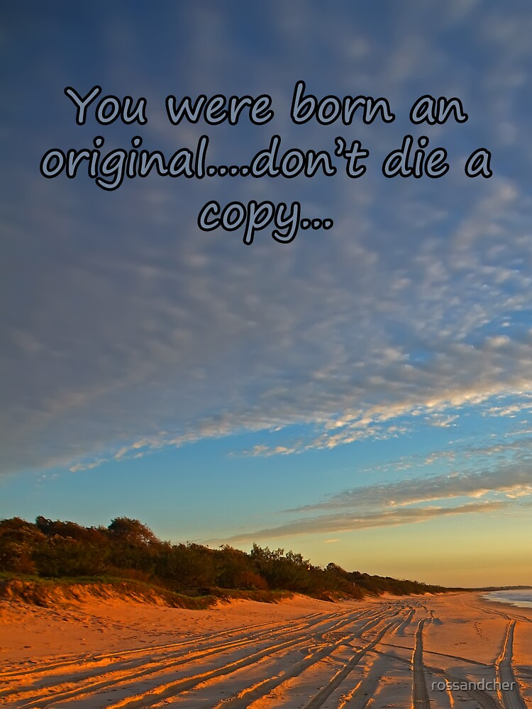 you were born an original by rossandcher