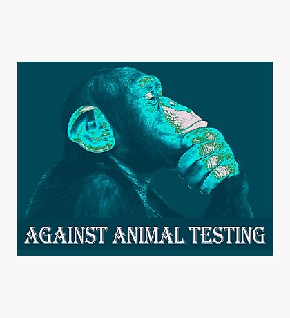 AGAINST ANIMAL TESTING Photographic Print