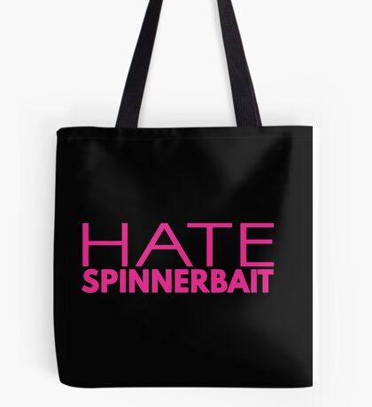 Hate Spinnerbait (Pink Text) Tote Bag