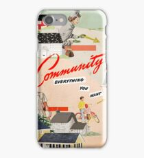 Community, Everything You Want iPhone Case/Skin