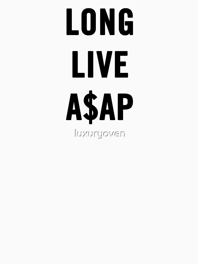 LONG.LIVE.A $ AP de luxuryoven