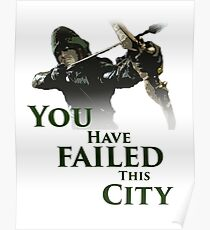 Green Arrow - You have failed this city Poster
