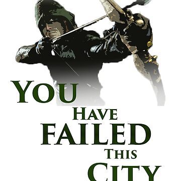Green Arrow - You have failed this city by lukeyy
