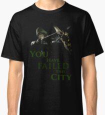 Grüner Pfeil - Du hast diese Stadt durchgefallen Classic T-Shirt