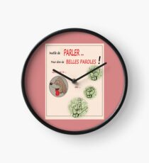 INUTILE TO SPEAK .... TO SAY BEAUTIFUL WORDS! Clock