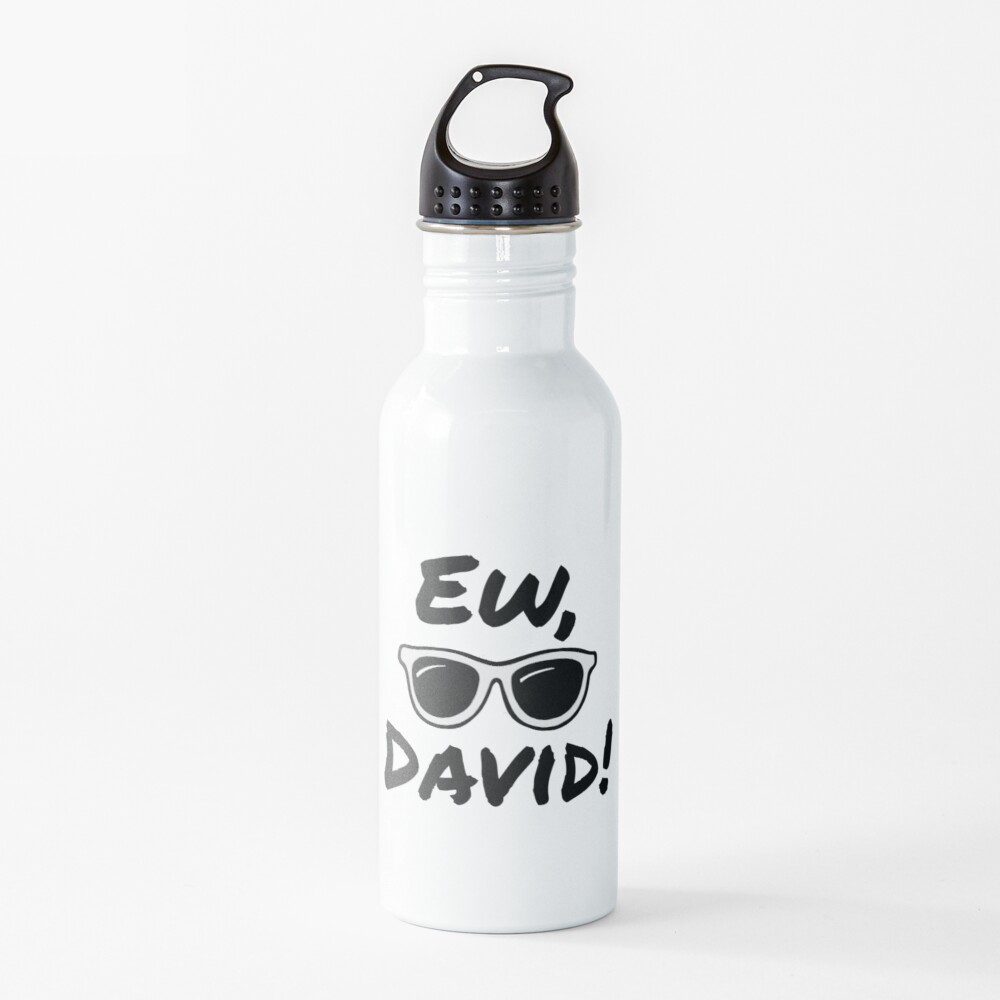 Ew, David! Schitt's Creek Water Bottle