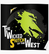 The Wicked Snitch of the West - Dark Poster