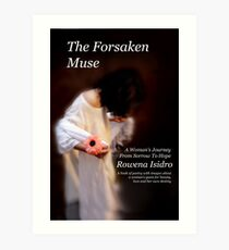 The Forsaken Muse, a Woman's Journey from Sorrow to Hope  Art Print