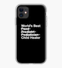 Pediatrician Gift - Worlds Best Child Healer iPhone Case